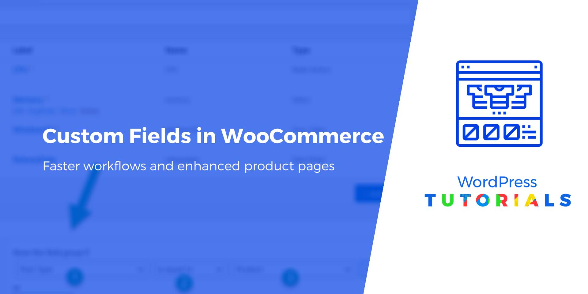 كيفية إضافة حقول مخصصة إلى صفحات منتج WooCommerce